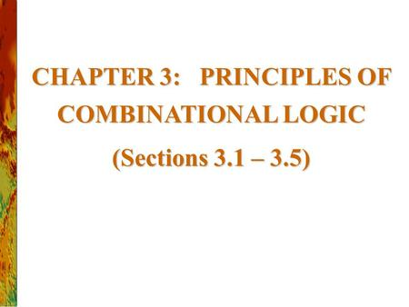 CHAPTER 3: PRINCIPLES OF COMBINATIONAL LOGIC