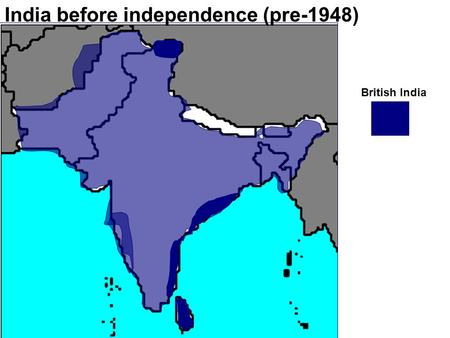 India before independence (pre-1948) British India.