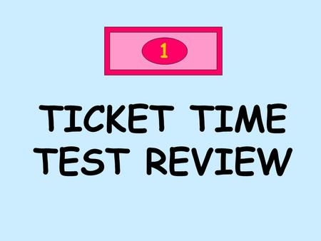 TICKET TIME TEST REVIEW 1. 1 How are breezes named? FROM WHERE THEY FORMED.
