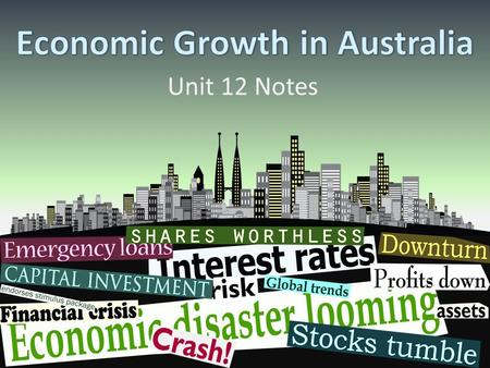 Unit 12 Notes. Gross Domestic Product GDP is the total value of all the goods and services produced in a country in one year. It tells how rich or poor.