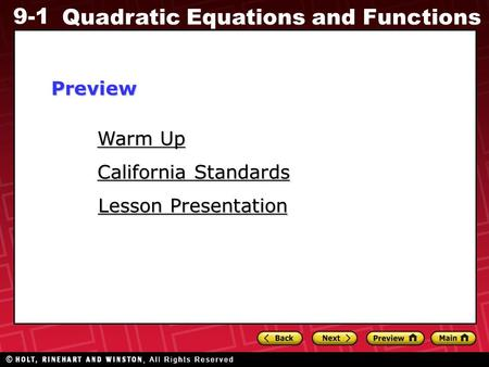9-1 Quadratic Equations and Functions Warm Up Warm Up Lesson Presentation Lesson Presentation California Standards California StandardsPreview.