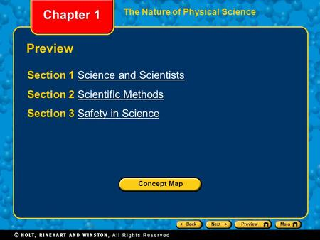 < BackNext >PreviewMain Chapter 1 The Nature of Physical Science Preview Section 1 Science and ScientistsScience and Scientists Section 2 Scientific MethodsScientific.