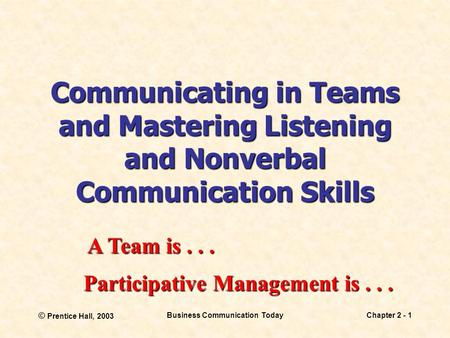Business communication today ppt download prentice hall 2003 business communication todaychapter 2 1 communicating in teams and mastering fandeluxe Image collections