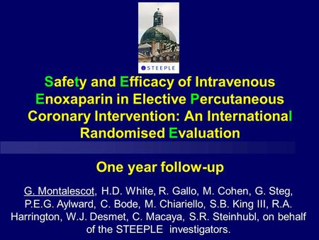 Safety and Efficacy of Intravenous Enoxaparin in Elective Percutaneous Coronary Intervention: An International Randomised Evaluation One year follow-up.