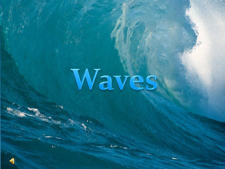What are waves? a disturbance that transfers energy from place to place. Classified as either 1. Mechanical- require a medium 2. Electromagnetic- do not.