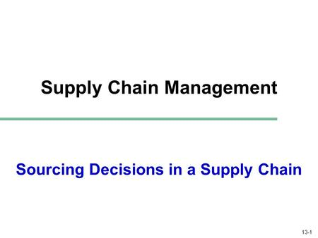 Sourcing Decisions in a Supply Chain - ppt download