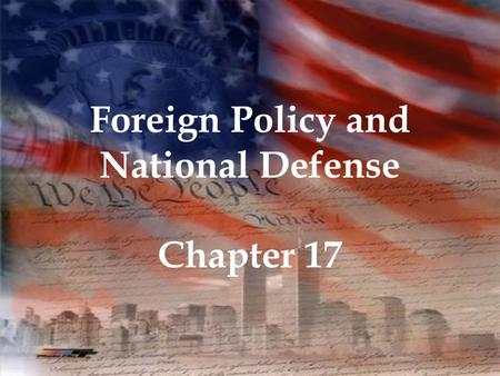 Foreign Policy and National Defense Chapter 17