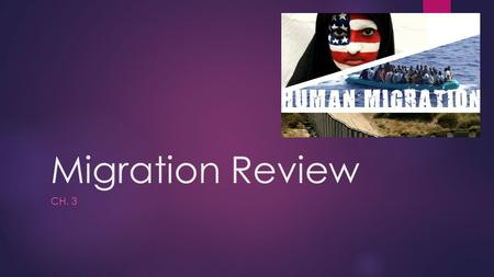 Migration Review Ch. 3.