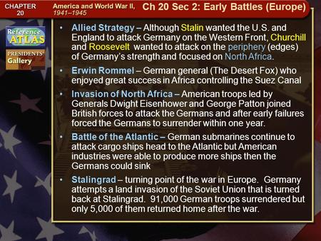 Getting to California Allied Strategy – Although Stalin wanted the U.S. and England to attack Germany on the Western Front, Churchill and Roosevelt wanted.