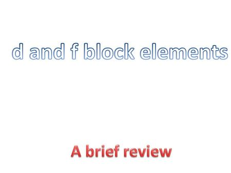 Difference between d and f block elements | definition, properties.