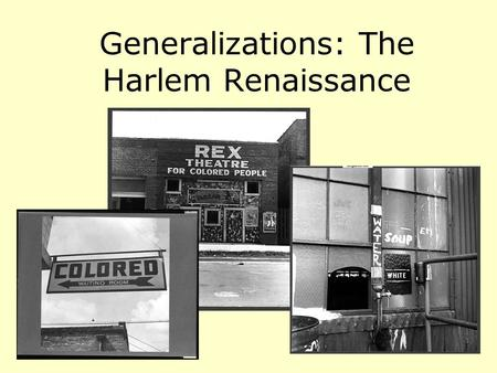 Generalizations: The Harlem Renaissance. Directions: This activity will focus on three areas of the Harlem Renaissance Arts: 1.Graphic Art 2.Language.