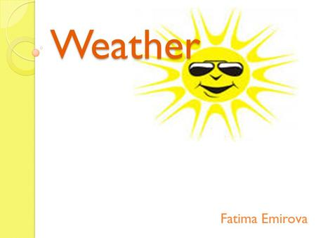 Weather Fatima Emirova.