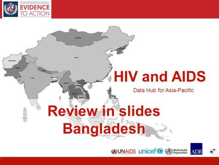 1 HIV and AIDS Data Hub for Asia-Pacific Review in slides Bangladesh.