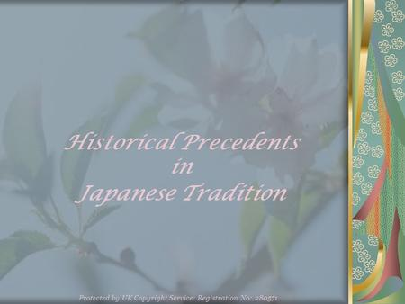 Historical Precedents in <strong>Japanese</strong> Tradition Protected by UK Copyright Service: Registration No: 280571.