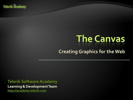 Creating Graphics for the Web Learning & Development Team Telerik Software Academy.