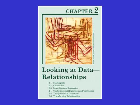 Relationships If we are doing a study which involves more than one variable, how can we tell if there is a relationship between two (or more) of the.