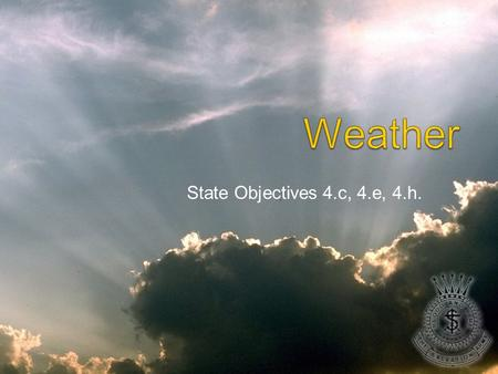 Weather State Objectives 4.c, 4.e, 4.h..