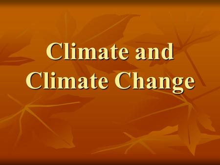 Climate and Climate Change. Lesson 1 Factors Affecting Climate.