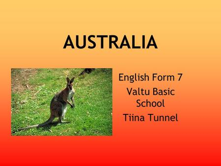 AUSTRALIA English Form 7 Valtu Basic School Tiina Tunnel.