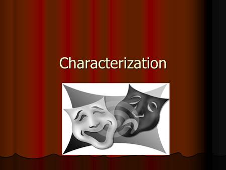Characterization. Direct characterization The author directly states what the character's personality is like. The author directly states what the character's.