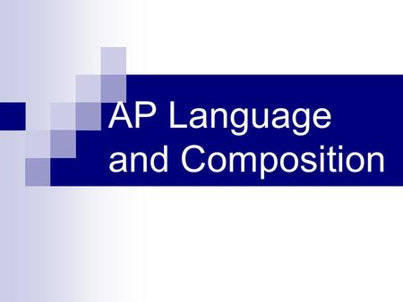 AP Language and Composition. Designed to be the equivalent of a first-year college writing course. Requires students to become skilled readers and composers.