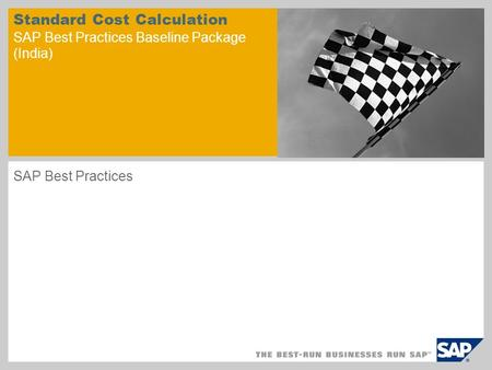 Standard Cost Calculation SAP Best Practices Baseline Package (India) SAP Best Practices.