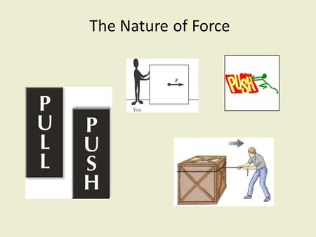 The Nature of Force.