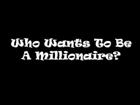 Who Wants To Be A Millionaire? Seasons Question 1.