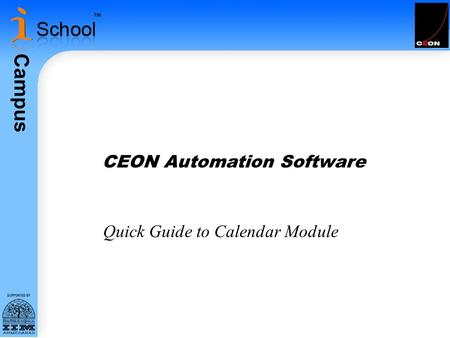 Campus CEON Automation Software Quick Guide to Calendar Module.