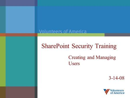 SharePoint Security Training Creating and Managing Users 3-14-08.