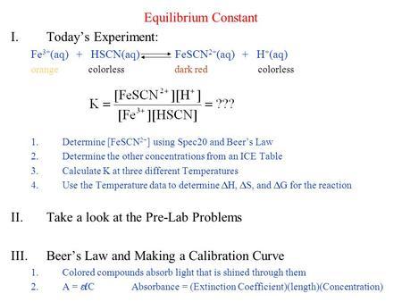 Equilibrium Constant I Today's Experiment: Fe 3+ (aq) + HSCN
