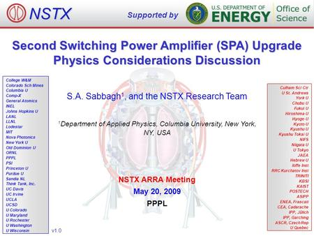 Second Switching <strong>Power</strong> Amplifier (SPA) Upgrade Physics Considerations Discussion S.A. Sabbagh 1, <strong>and</strong> the NSTX Research Team 1 Department of Applied Physics,