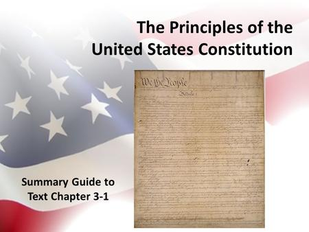 The Principles of the United States Constitution Summary Guide to Text Chapter 3-1.