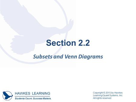 Venn diagrams and subsets ppt download hawkes learning students count success matters copyright 2015 by hawkes learningquant ccuart Images