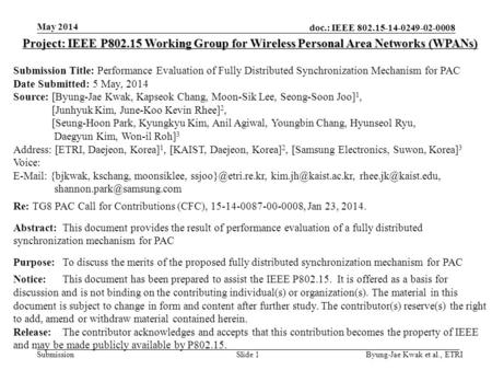 Doc.: IEEE 802.15-14-0249-02-0008 Submission May 2014 Byung-Jae Kwak et al., ETRISlide 1 Project: IEEE P802.15 Working Group for Wireless Personal Area.