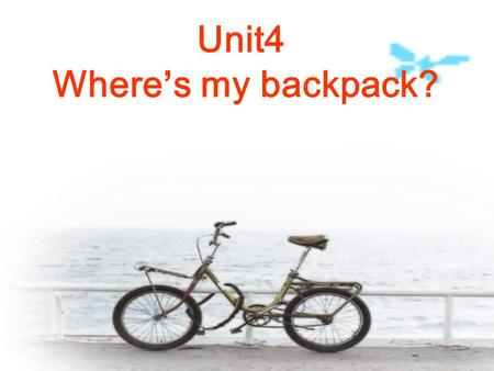 Unit4 Where's my backpack?. dresser bookcase table sofa alarm clock chair bed shoes basketball plant backpack picture TV set floor hat drawer T-shirt.