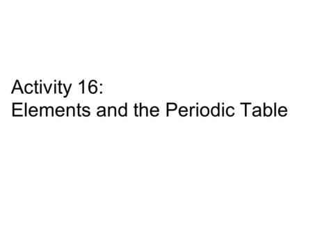 Title elements and the periodic table ppt video online download activity 16 elements and the periodic table element family cards locate them on student urtaz Gallery