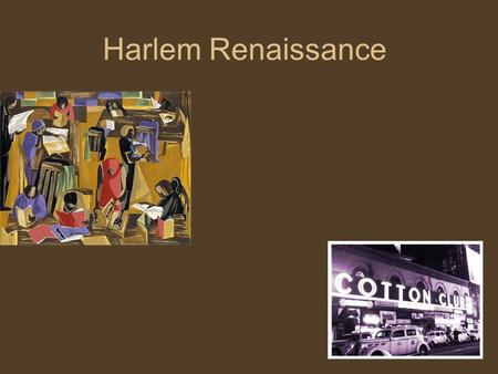 "Harlem Renaissance. Harlem Renaissance, pg. 29 Harlem Renaissance African-American Writers ""Jazz Age"" African-American Goals."