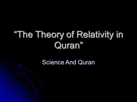 """The Theory of Relativity in Quran"""