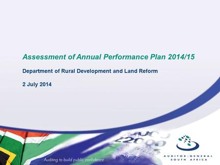 Assessment of Annual Performance Plan 2014/15 Department of Rural Development and Land Reform 2 July 2014.