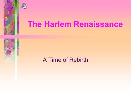 The Harlem Renaissance A Time of Rebirth. What do They Have in Common? What do jazz and blues have in common with Alfred Brooks from The Contender? Answer: