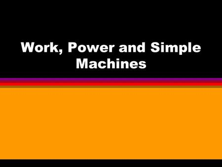 Work Power And Simple Machines Ppt Video Online Download