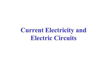 Current Electricity and Electric Circuits. Static vs. Current Electricity Static Electricity: charges build up in one location Current Electricity: electrons.