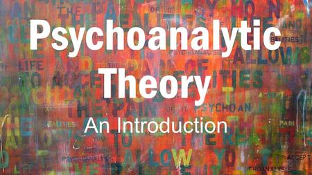 Psychoanalytic Theory An Introduction. I NTRODUCTION TO P SYCHOANALYTIC T HEORY <strong>Sigmund</strong> Freud is the author of the structural model of personality. each.