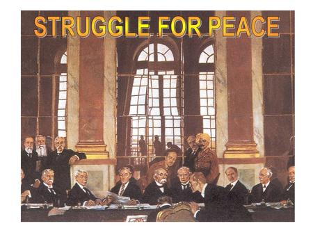Objectives Discuss the Paris Peace Conference, the League of Nations, and the Treaty of Versailles.*