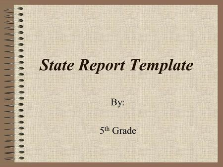 State Report Template By: 5 th Grade. License Plates Make a state plate here: