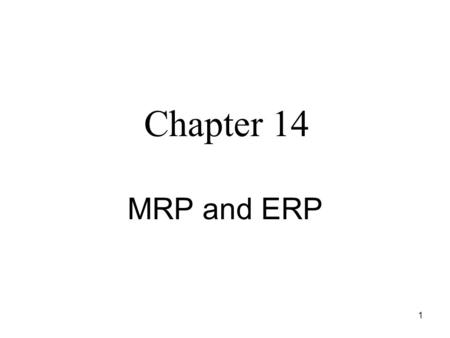 1 MRP and ERP Chapter 14. 2 Transparency on aggregate to <strong>master</strong> plan.