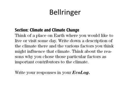 Bellringer. Climate Climate is the average weather conditions in an area over a long period of time. – determined by a variety of factors including: latitude,