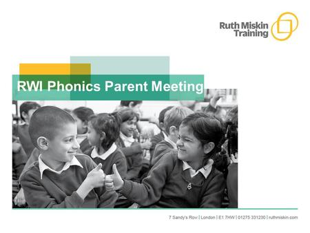 RWI Phonics Parent Meeting. Aims  To share how phonics is taught in Quwwat-Ul Islam  To teach the basics of phonics  To develop parents' confidence.