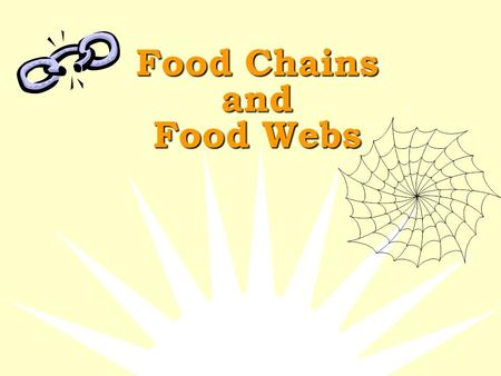 Food Chains and Food Webs What is a Food Chain?  A food chain is the path by which energy passes from one living thing to another.